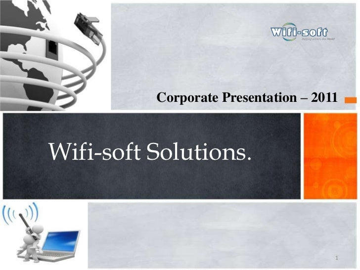 Corporate Presentation – 2011<br />Wifi-soft Solutions.<br />1<br />