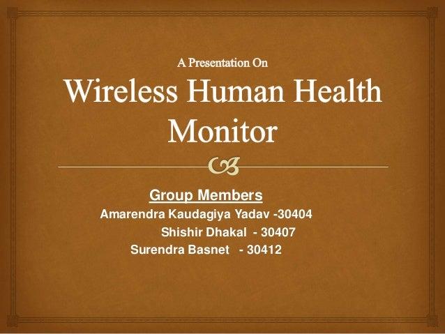 Group Members  Amarendra Kaudagiya Yadav -30404  Shishir Dhakal - 30407  Surendra Basnet - 30412