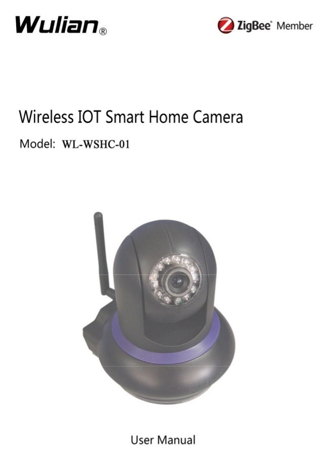 Wireless IOT Smart Home Camera User Manual  Copyright notation  ©2011 Nanjing IOT Sensor Technology Co., Ltd All Rights Re...