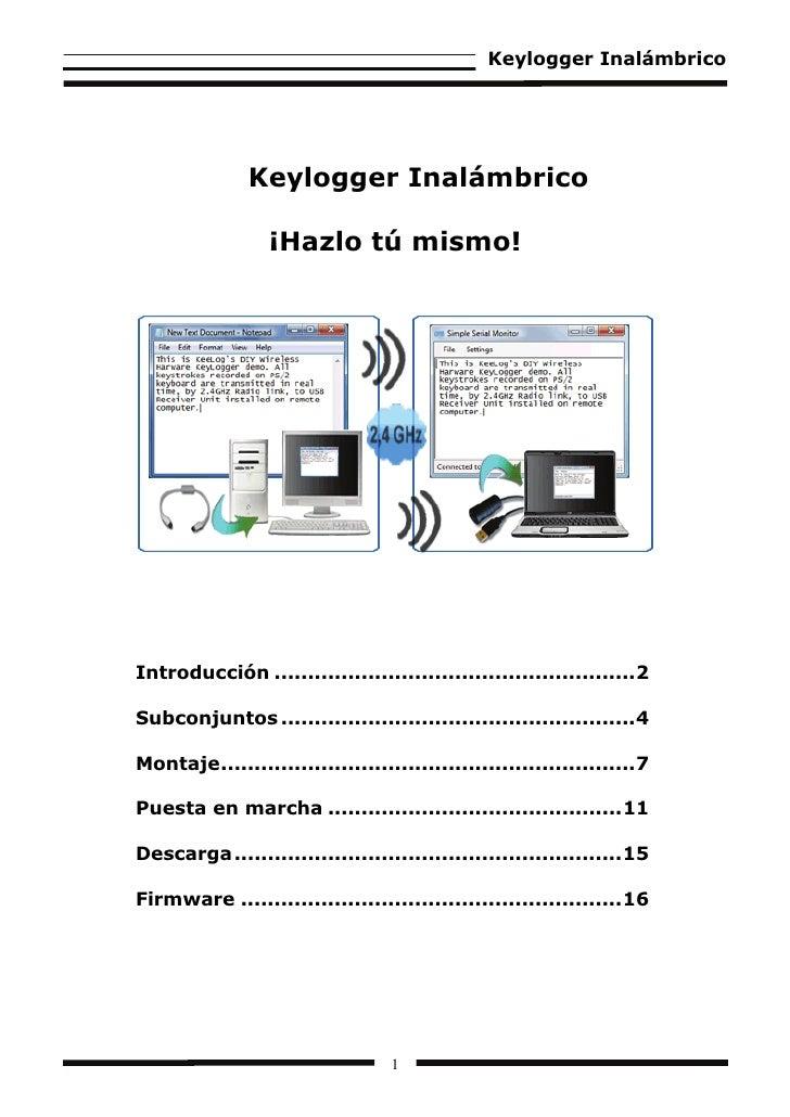 Keylogger Inalámbrico                    Keylogger Inalámbrico                    ¡Hazlo tú mismo!     Introducción .........