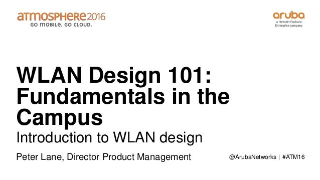 Wireless LAN Design Fundamentals in the Campus