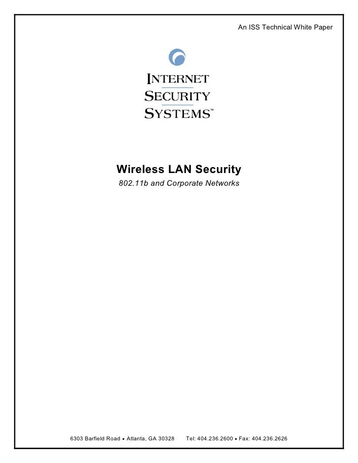 An ISS Technical White Paper                     Wireless LAN Security                  802.11b and Corporate Networks    ...