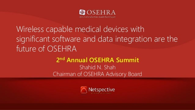Wireless capable medical devices with significant software and data integration are the future of OSEHRA 2nd Annual OSEHRA...