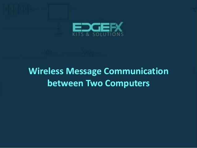 Wireless Message Communication between Two Computers