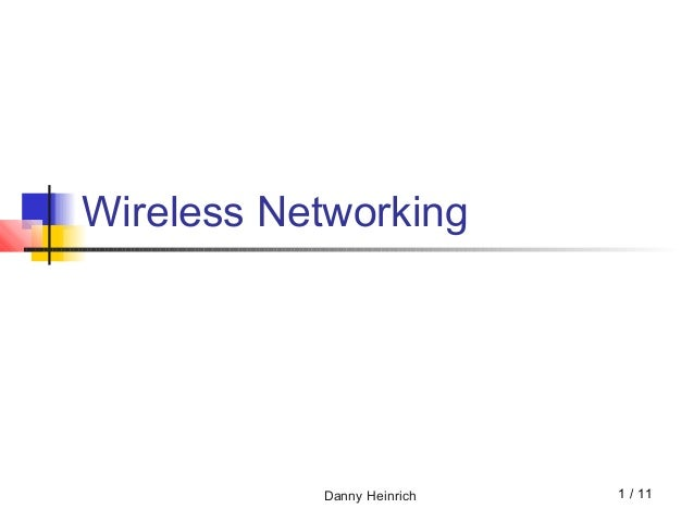 Danny Heinrich Wireless Networking 1 / 11