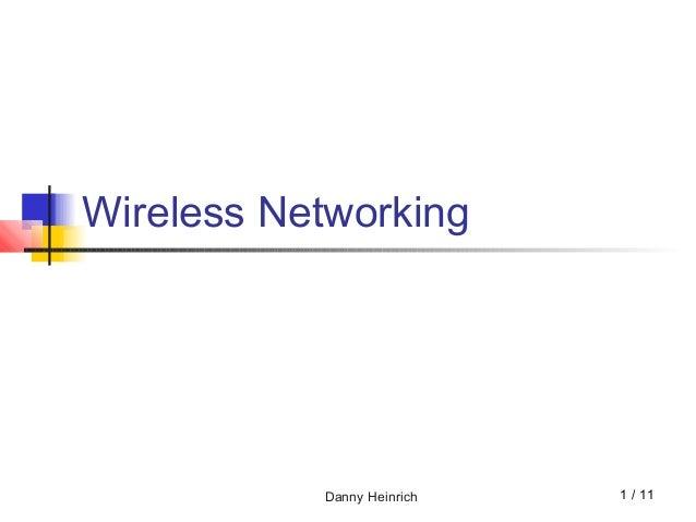 Danny Heinrich Wireless Networking 1 / 11