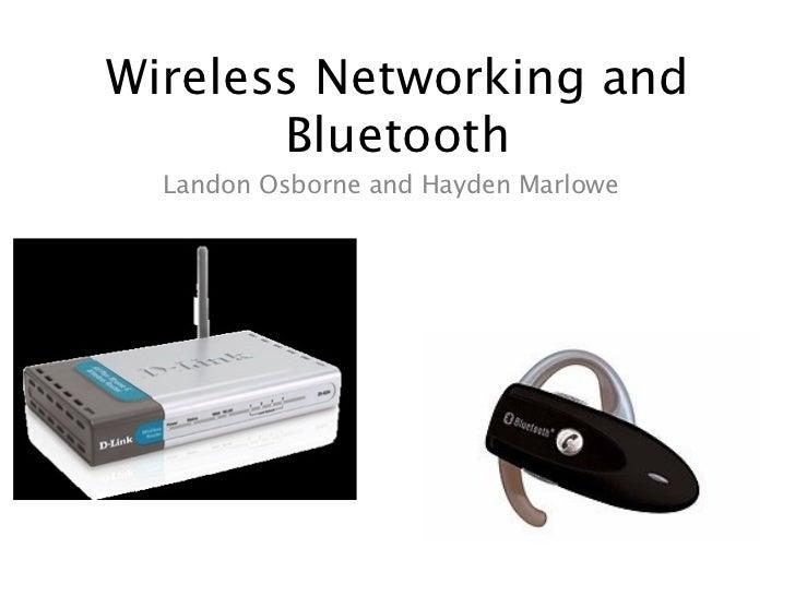 Wireless Networking and       Bluetooth  Landon Osborne and Hayden Marlowe