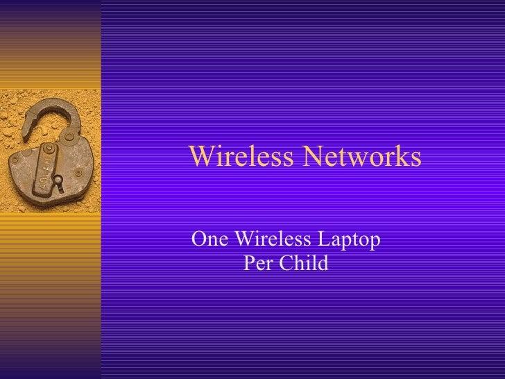 Wireless Networks One Wireless Laptop Per Child