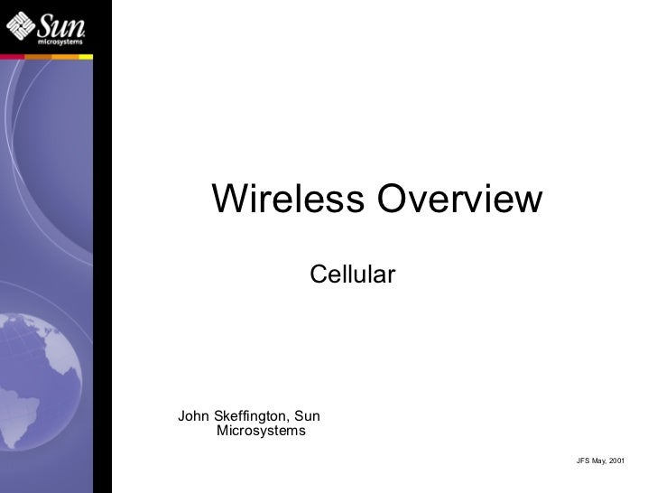 Wireless Overview                            CellularNational Wireless Engineering ConferenceOctober 31, 2000       John S...