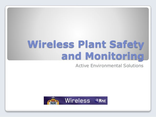 Wireless Plant Safety and Monitoring Active Environmental Solutions
