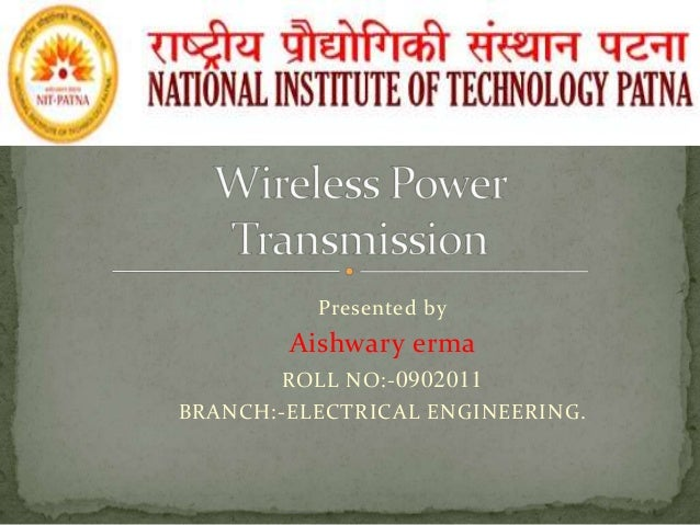 Presented by  Aishwary erma ROLL NO:- 0902011 BRANCH:-ELECTRICAL ENGINEERING.