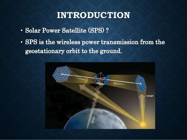 Wireless power transmission technologies for solar power satellite