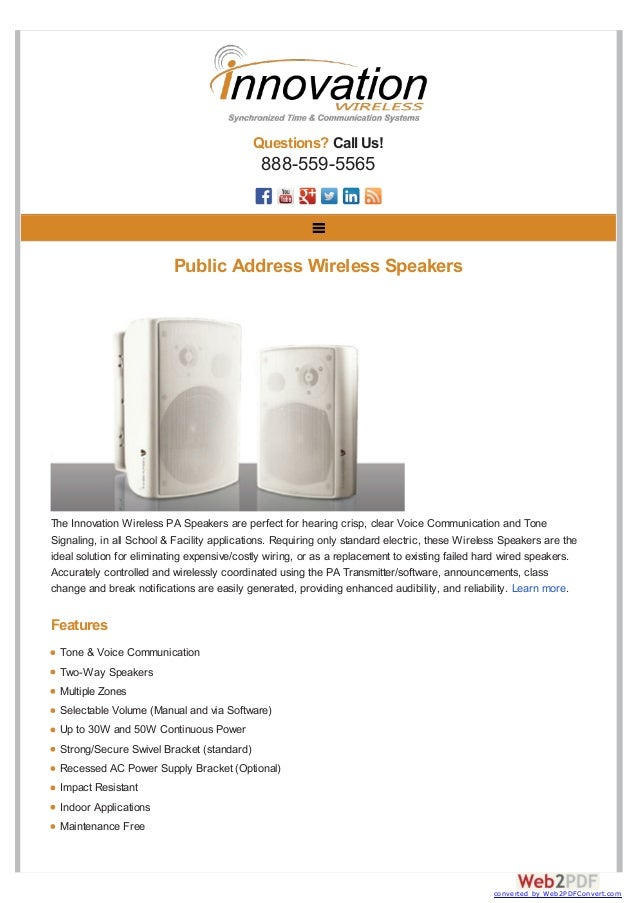Questions? Call Us! 888-559-5565 The Innovation Wireless PA Speakers are perfect for hearing crisp, clear Voice Communicat...