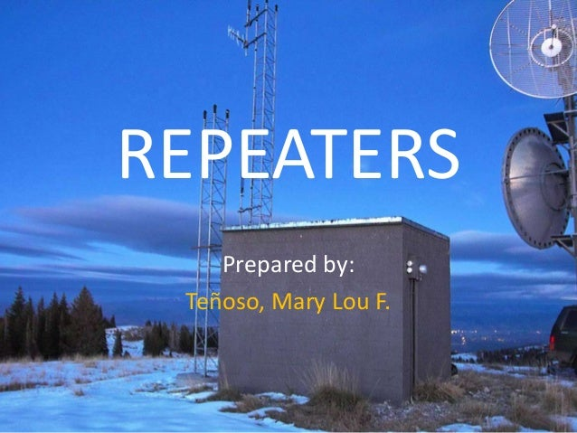 REPEATERS Prepared by: Teñoso, Mary Lou F.