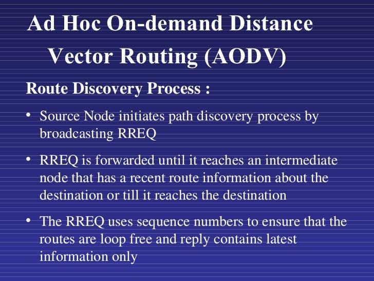 Ad Hoc On-demand Distance Vector Routing  (AODV)  <ul><li>Route Discovery Process : </li></ul><ul><li>Source Node initiate...