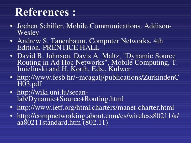 References : <ul><li>Jochen Schiller. Mobile Communications. Addison-Wesley </li></ul><ul><li>Andrew S. Tanenbaum. Compute...