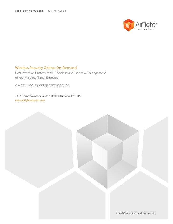 AIRTIGHT NETWORKS           WHITE PAPER     Wireless Security Online, On-Demand Cost-effective, Customizable, Effortless, ...
