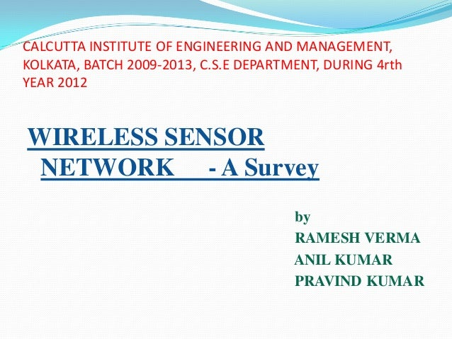 CALCUTTA INSTITUTE OF ENGINEERING AND MANAGEMENT,KOLKATA, BATCH 2009-2013, C.S.E DEPARTMENT, DURING 4rthYEAR 2012WIRELESS ...