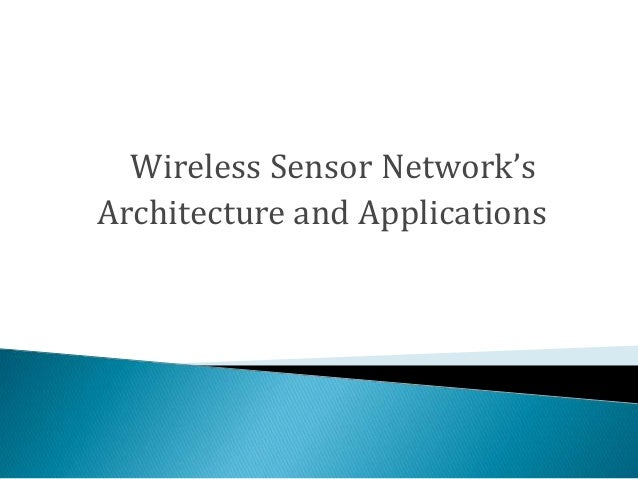 Wireless Sensor Network's Architecture and Applications