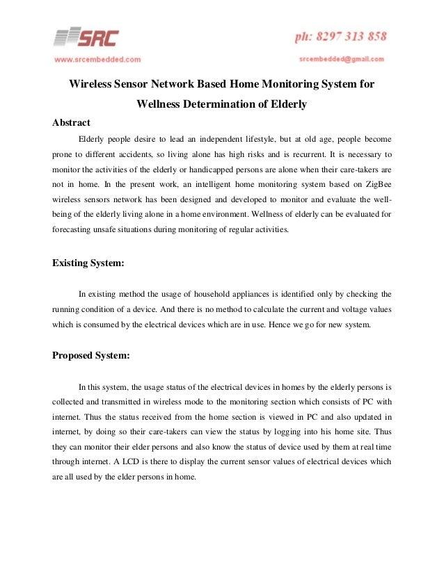 Wireless Sensor Network Based Home Monitoring System for Wellness Determination of Elderly Abstract Elderly people desire ...