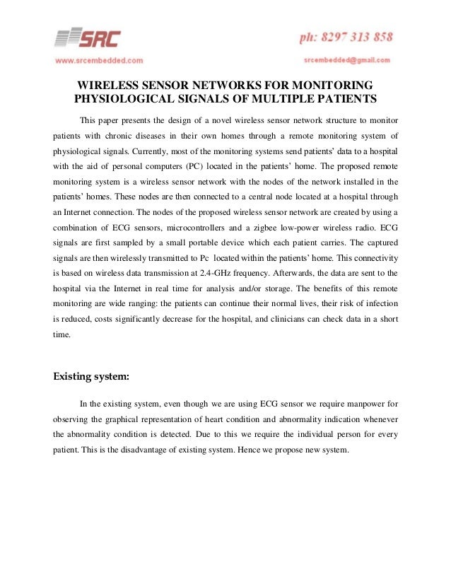 WIRELESS SENSOR NETWORKS FOR MONITORING PHYSIOLOGICAL SIGNALS OF MULTIPLE PATIENTS This paper presents the design of a nov...