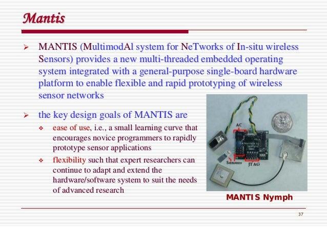 37 MantisMantis MANTISMANTIS ((MMultimodultimodAAll system forsystem for NNeTworkseTworks ofof IInn--situ wirelesssitu wir...