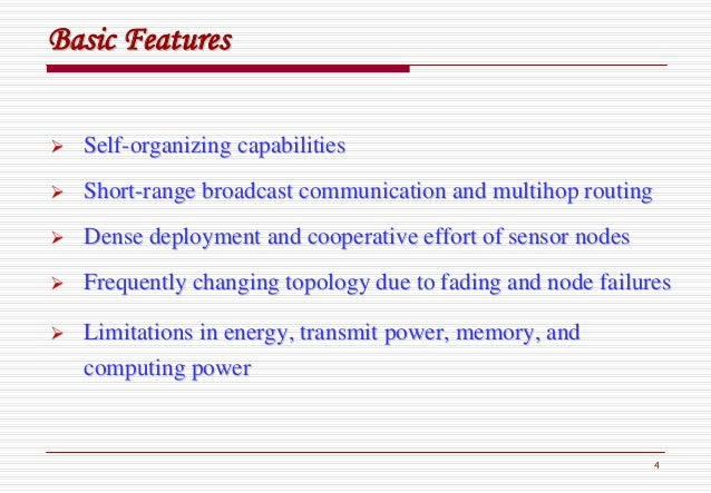 4 Basic FeaturesBasic Features SelfSelf--organizing capabilitiesorganizing capabilities ShortShort--range broadcast commun...