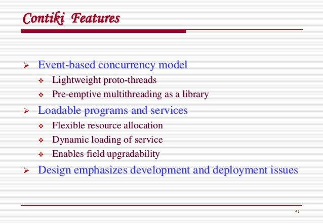 41 ContikiContiki FeaturesFeatures EventEvent--based concurrency modelbased concurrency model Lightweight protoLightweight...