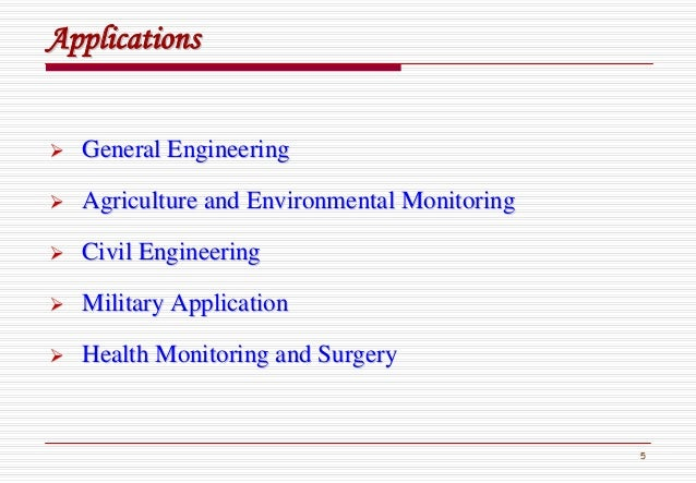 5 ApplicationsApplications General EngineeringGeneral Engineering Agriculture and Environmental MonitoringAgriculture and ...
