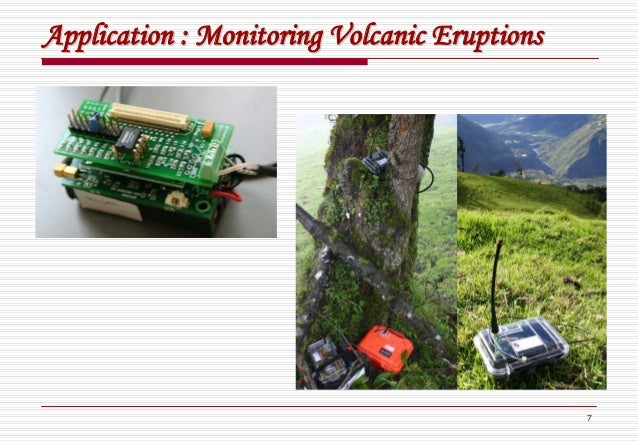 7 Application : Monitoring Volcanic EruptionsApplication : Monitoring Volcanic Eruptions