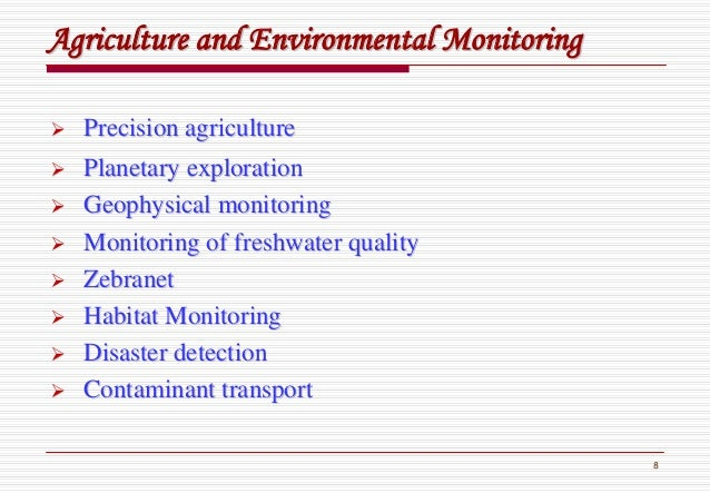 8 AgricultureAgriculture andand EnvironmentalEnvironmental MonitoringMonitoring Precision agriculturePrecision agriculture...