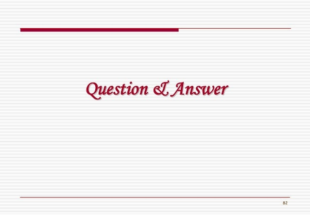 82 Question & AnswerQuestion & Answer