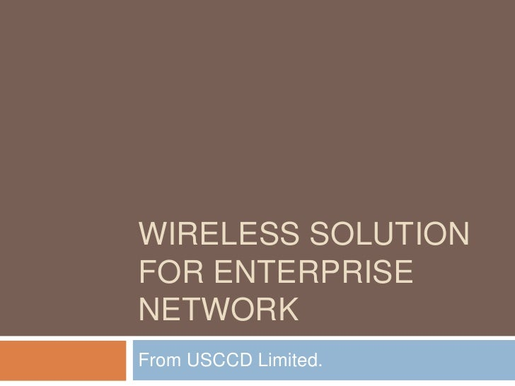 WIRELESS SOLUTION FOR ENTERPRISE NETWORK From USCCD Limited.