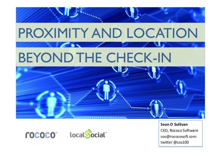 PROXIMITY AND LOCATIONBEYOND THE CHECK-IN                 Sean O Sullivan                  CEO, Rococo So*ware  ...