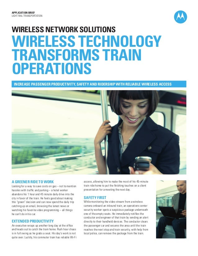 APPLICATION BRIEF LIGHT RAIL TRANSPORTATION  WIRELESS NETWORK SOLUTIONS  WIRELESS TECHNOLOGY TRANSFORMS TRAIN OPERATIONS I...