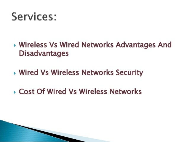 Advantages and disadvantages of normal lan vs wireless lan Homework