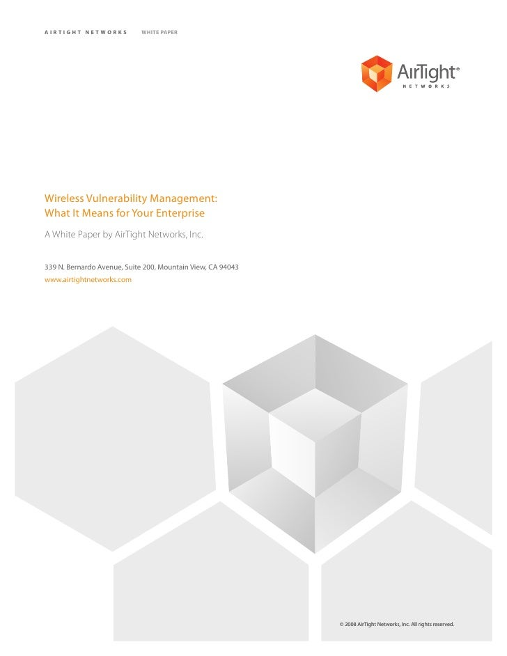 AIRTIGHT NETWORKS           WHITE PAPER     Wireless Vulnerability Management: What It Means for Your Enterprise A White P...
