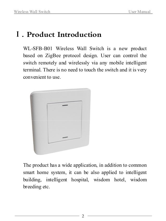 Wireless Wall Switch User Manual  3  Ⅱ. Features  Support ZigBee HA protocol  ZigBee device type: Relay  Comply with human...