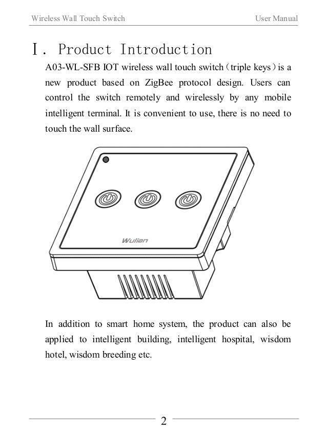 Wireless Wall Touch Switch User Manual  Ⅱ.Function Features  Support ZigBee HA protocol  ZigBee equipment type: repeater  ...