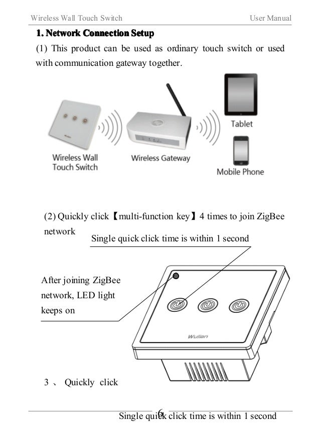 Wireless Wall Touch Switch User Manual  【multi-function key 】three times , sending out a binding  request.(Note:This funct...