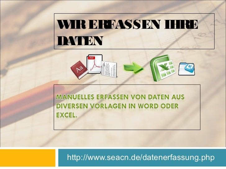 W ERFASSEN IHRE IRDATEN http://www.seacn.de/datenerfassung.php