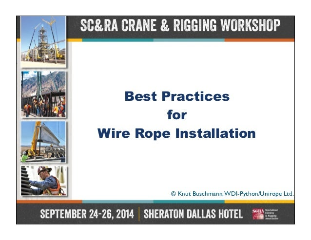 2014 CRW - Best Practices for Wire Rope Installation