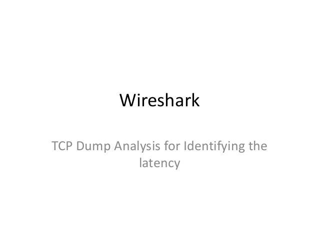 WiresharkTCP Dump Analysis for Identifying thelatency