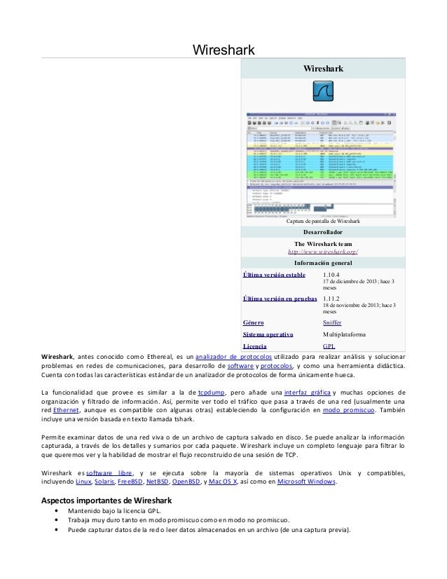 Wireshark Wireshark, antes conocido como Ethereal, es un analizador de protocolos utilizado para realizar análisis y soluc...