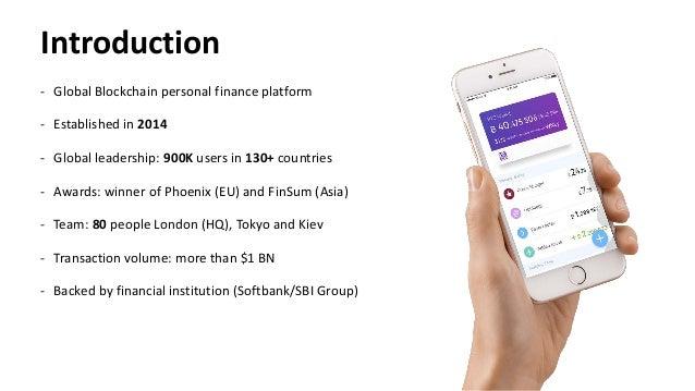 Introduction - Global Blockchain personal finance platform - Established in 2014 - Global leadership: 900K users in 130+ c...
