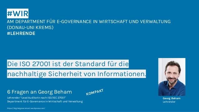 #WIR AM DEPARTMENT FÜR E-GOVERNANCE IN WIRTSCHAFT UND VERWALTUNG (DONAU-UNI KREMS) #LEHRENDE Die ISO 27001 ist der Standar...