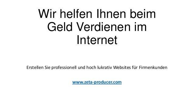 Wir helfen Ihnen beimGeld Verdienen imInternetErstellen Sie professionell und hoch lukrativ Websites für Firmenkundenwww.z...