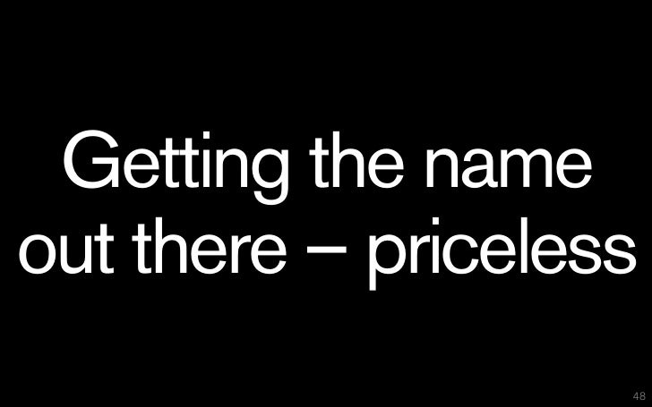 Getting the nameout there – priceless                    48
