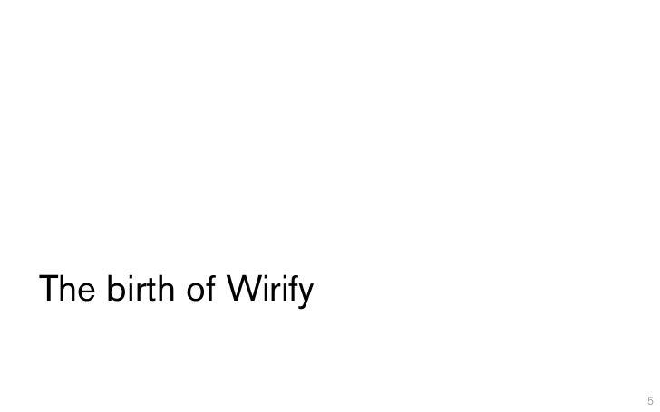 The birth of Wirify                      5