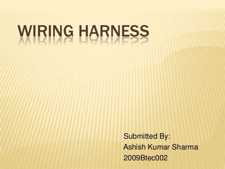 Wiring Harness Job In Pune : Wiring harnes manufacturing proces ppt diagram